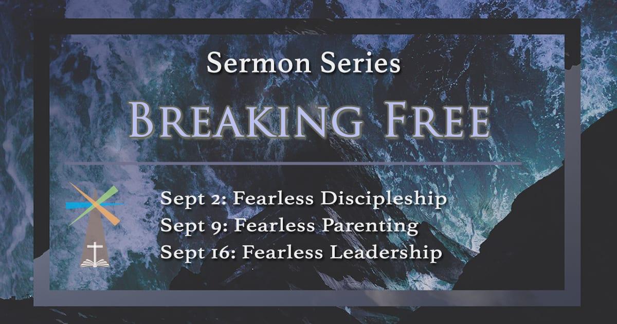 Sermon Series Breaking Free